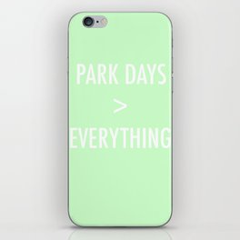 Park Days Over Everything iPhone Skin