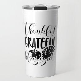 Thankful Grateful Blessed - Thanksgiving Travel Mug