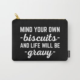 Life Will Be Gravy Funny Quote Carry-All Pouch