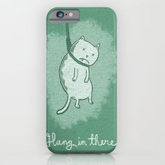 Hang In There Slim Case iPhone 6s
