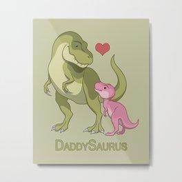 DaddySaurus T-Rex Father & Baby Girl Dinosaurs Metal Print
