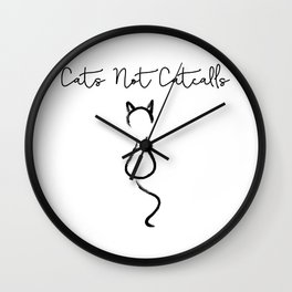 Cats Not Catcalls Wall Clock