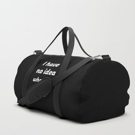 The Clueless Person Duffle Bag
