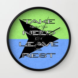Take What You Need Wall Clock