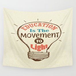 Education Is The Movement To Light Inspirational Quote Typography Design Wall Tapestry