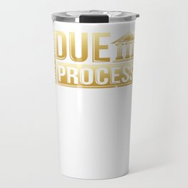 But First, Due Process Lawyer & Attorney Trial Travel Mug