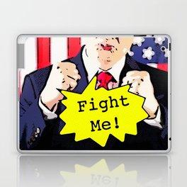 Fight Me! Laptop & iPad Skin