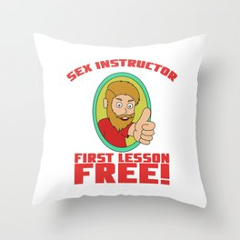 Adult Humor Novelty Graphic Sarcasm Funny T Shirt Sex instructor Throw Pillow