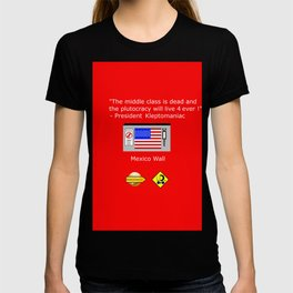Plutocracy 4 ever T-shirt