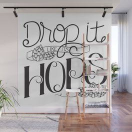 Drop It Like It's Hops Wall Mural