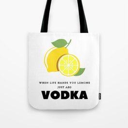 When Life Hands You Lemons Tote Bag