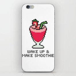 Wake Up & Make Smoothie iPhone Skin