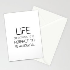Life doesn't have to be perfect to be wonderful. Stationery Cards