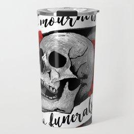 No Mourners No Funerals Travel Mug