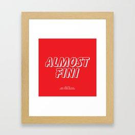 Howlin' Mad Murdock's 'Almost Fini' shirt Framed Art Print