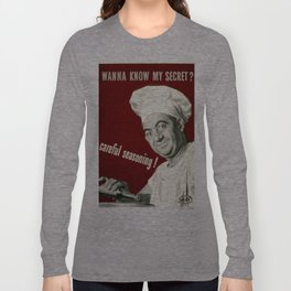 WANNA KNOW MY SECRET? CAREFUL SEASONING Long Sleeve T-shirt