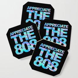 Appreciate The 808 Rave Quote Coaster