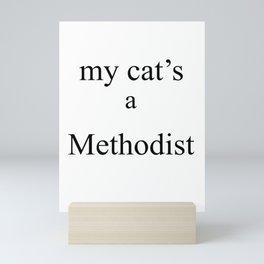 My Cat's a Methodist Mini Art Print