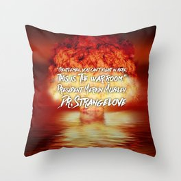 Dr. Strangelove Quote Throw Pillow