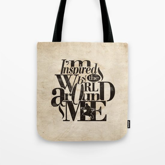 I'm Inspired By The World Around Me Tote Bag