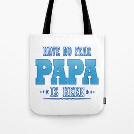 PAPA is here Tote Bag