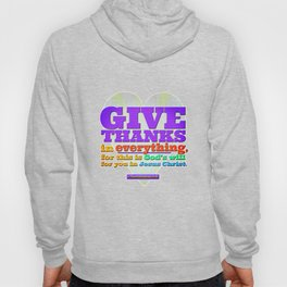 Give Thanks in Everything! Hoody