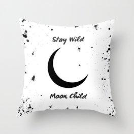 Stay Wild Moon Child - crescent moon art Throw Pillow