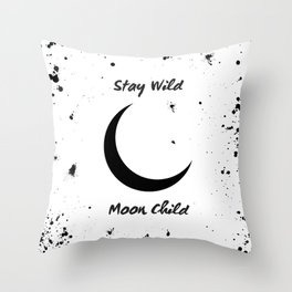 Stay Wild Moon Child - crescent moon art Throw Pillow
