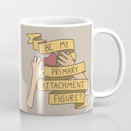 Psychology Valentines: Primary Attachment Figure Coffee Mug