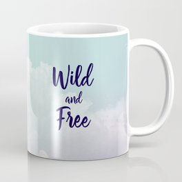 Wild and Free... Coffee Mug