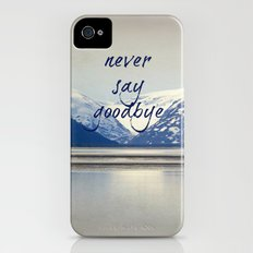 never say goodbye iPhone (4, 4s) Slim Case