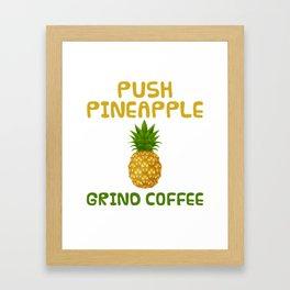 Agadoo Push Pineapple Grind Coffee Doo Doo Framed Art Print