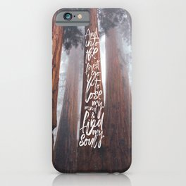 John Muir-And Into The Forest I Go To Lose My Mind And Find My Soul iPhone Case