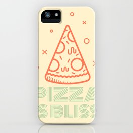 Pizza is Bliss iPhone Case