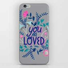 You are loved quote botanical illustration in grey iPhone Skin