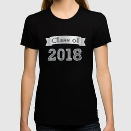 class of 2018 class of 2018 graduation grade senior 2018 new student love art gold hot black white d T-shirt