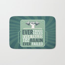 Ever Tried Ever Failed Try Again Inspirational Quote Bath Mat