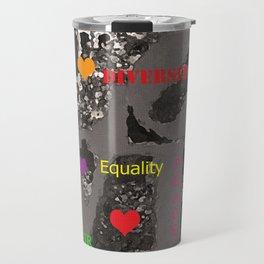 Love Peace and Equality Travel Mug