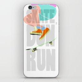 SKATE, DUN RUN. iPhone Skin