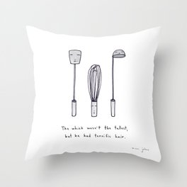 the whisk wasn't the tallest Throw Pillow