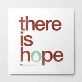 there is hope - blood:water mission  Metal Print