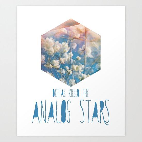 Digital killed the Analog Stars Art Print