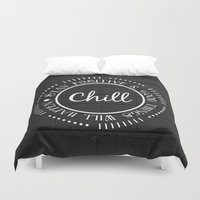 chill Duvet Covers featuring CHILL by Daniela Enriquez