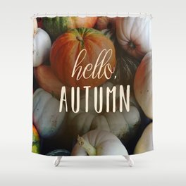 Hello, Autumn Shower Curtain