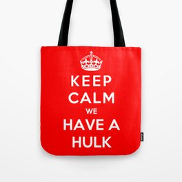 Keep Calm We Have A Hulk Tote Bag