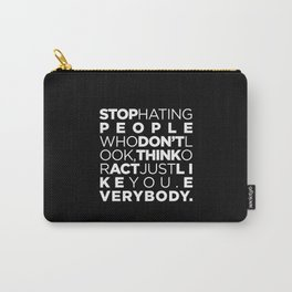 STOP HATING Carry-All Pouch