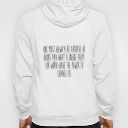 One Must Always Be Careful Of Books (white) Hoody