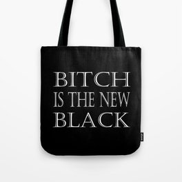 B*tch is the New Black Tote Bag