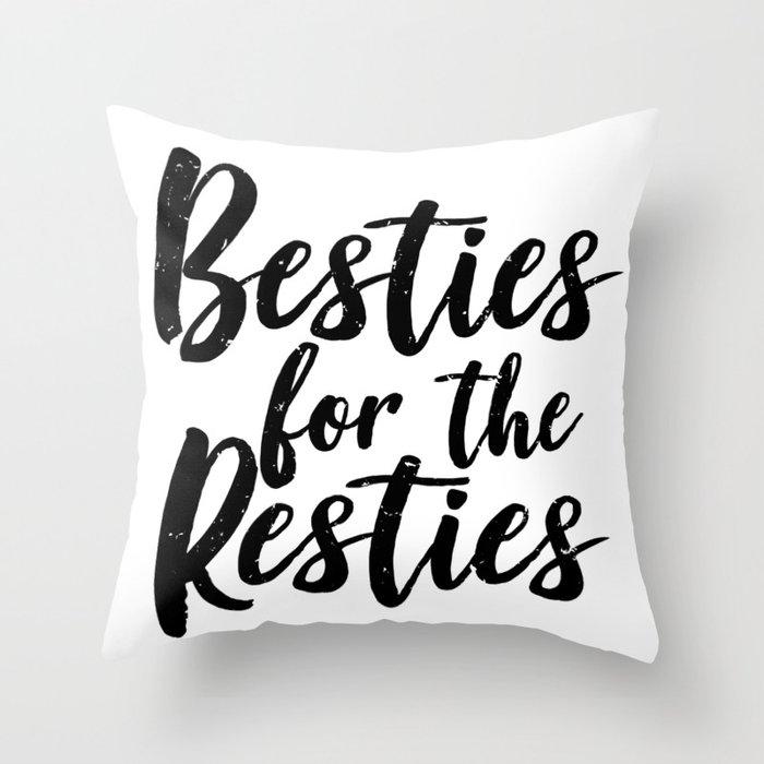 Besties For The Resties Throw Pillow