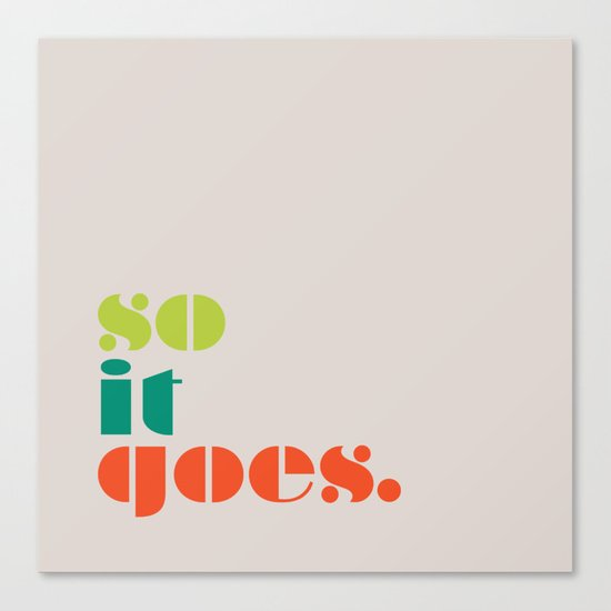 So It Goes Canvas Print